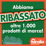 Famila - Abbiamo ribassato oltre 1000 prodotti di marca!